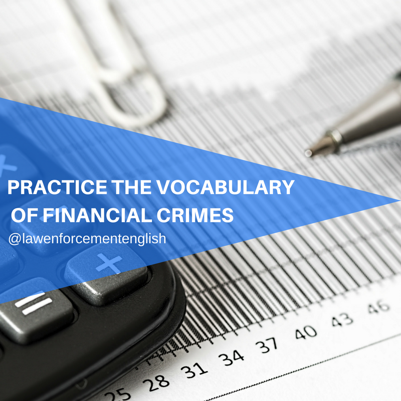 Practice the Vocabulary of Financial Crimes