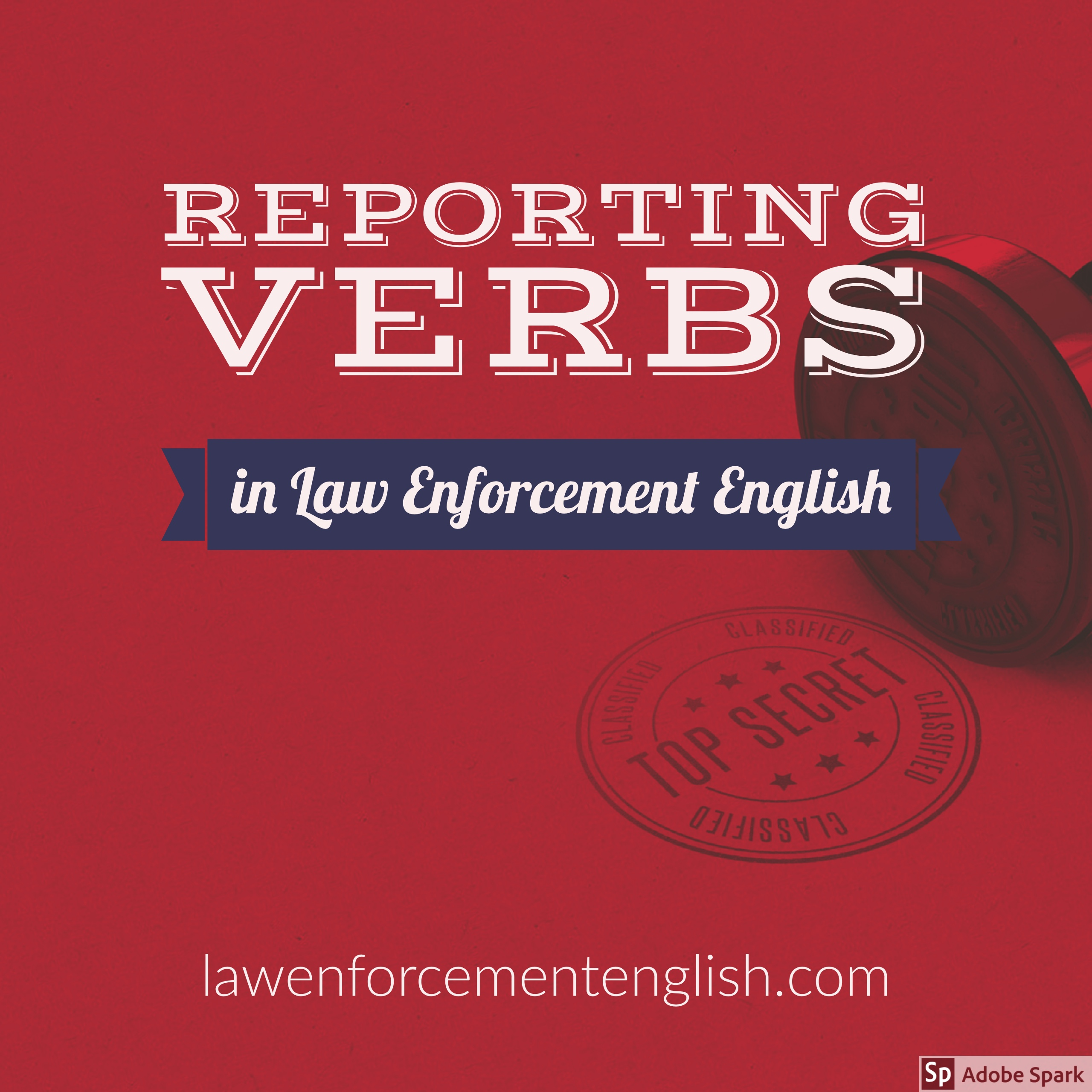 Reporting Verbs in Law Enforcement English 1.
